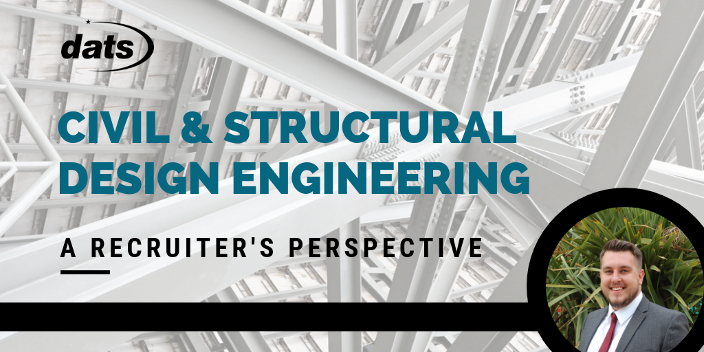 Civil and Structural Design and Engineering: A Recruiter's Perspective